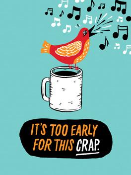 Earlybird's Lament fml card