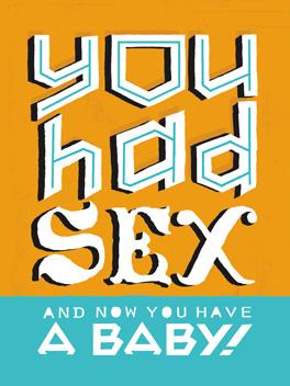 you had sex yay, new human! card