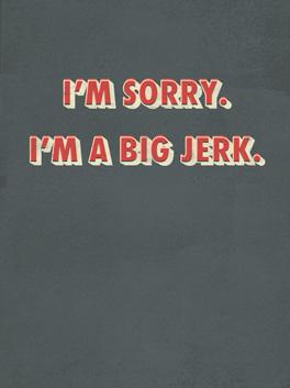 big jerk my bad card